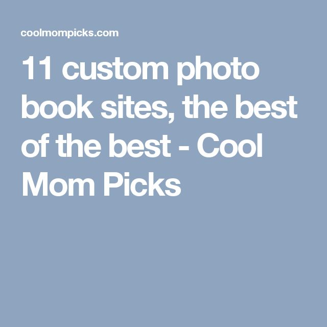 11 custom photo book sites, the best of the best - Cool Mom Picks