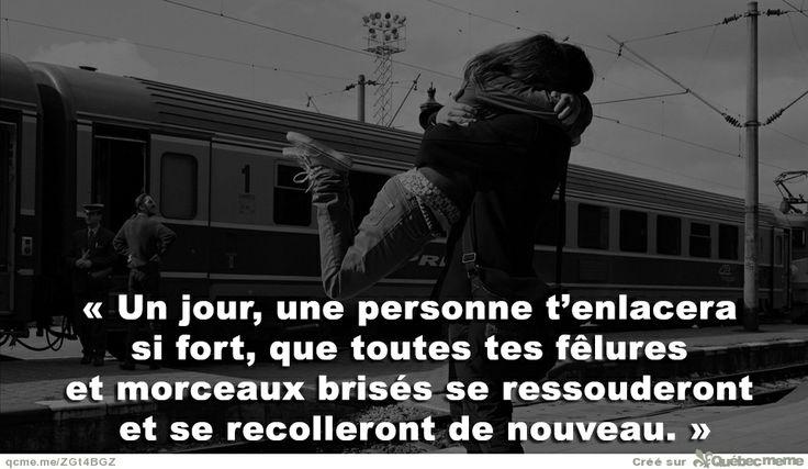Un jour, une personne t'enlacera si fort