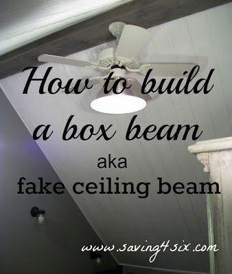 Saving 4 Six: How To Make a Fake Ceiling Beam