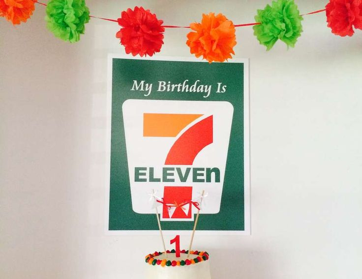 My Birthday is 7 Eleven