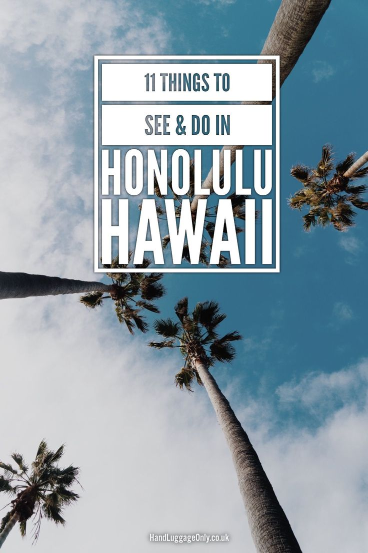 Things To See And Do When Visiting Honolulu, Hawaii (1)