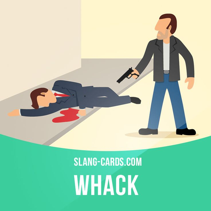 """Whack"" means to murder.  If those informers don't get protection, they'll be whacked for sure."
