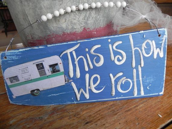 """""""This is how we roll"""" sign"""