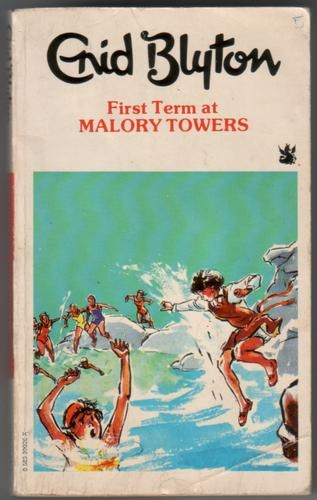 Enid Blyton: First Term at Malory Towers - Classic! A must read for every young teenage girl!