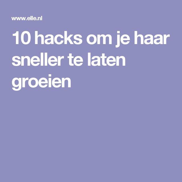 10 hacks om je haar sneller te laten groeien