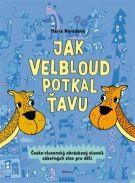 Jak velbloud potkal ťavu / Mária Nerádová  Aby i naše děti rozumněli slovenštině.
