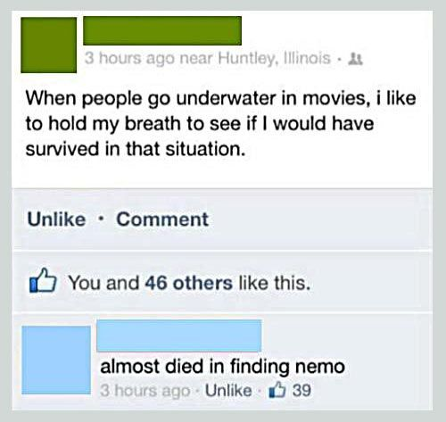 When People Go Underwater In Movies, I Like To Hold My Breath To See If I Would Have Survived