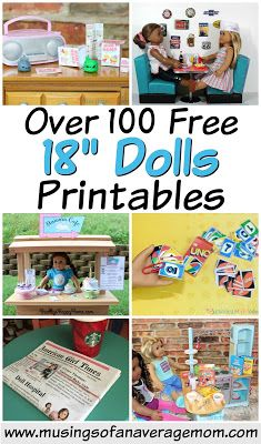 "Over 100 free printables for American Girl, My Life and other 18"" dolls!"