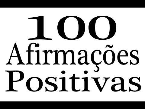 100 Afirmações Positivas Lei da Atração Prosperidade e Sucesso - YouTube