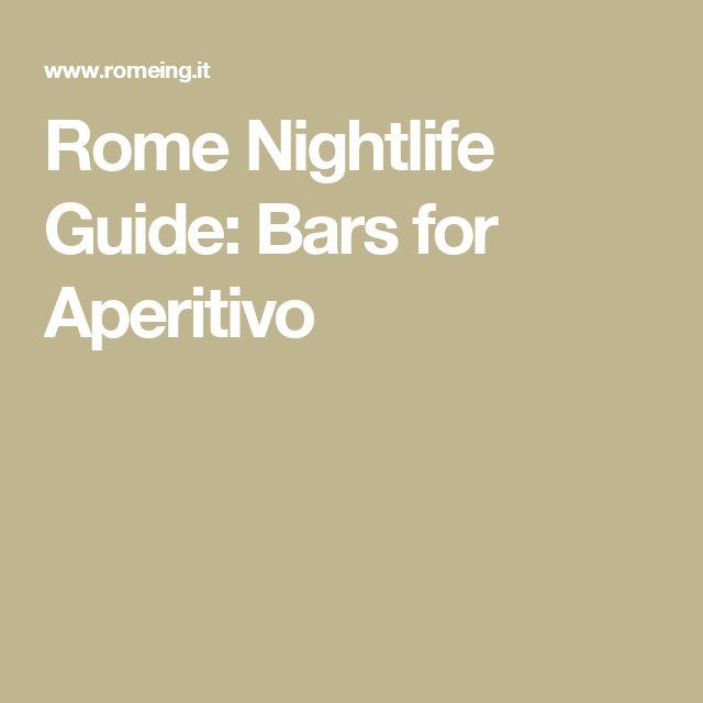 Rome Nightlife Guide: Bars for Aperitivo
