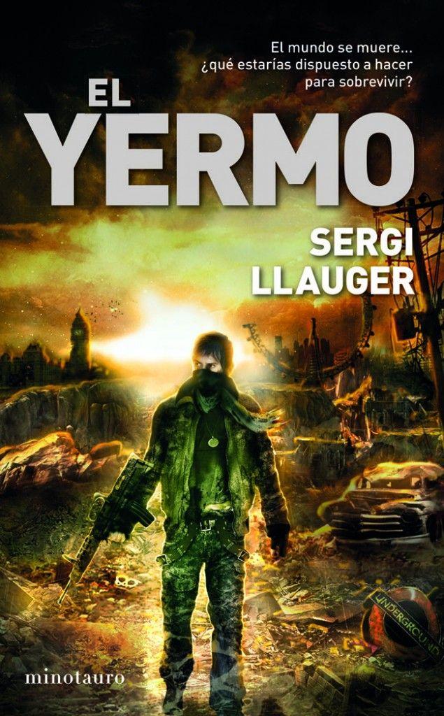 El Yermo, la novela apocalíptica que arrasará con todo