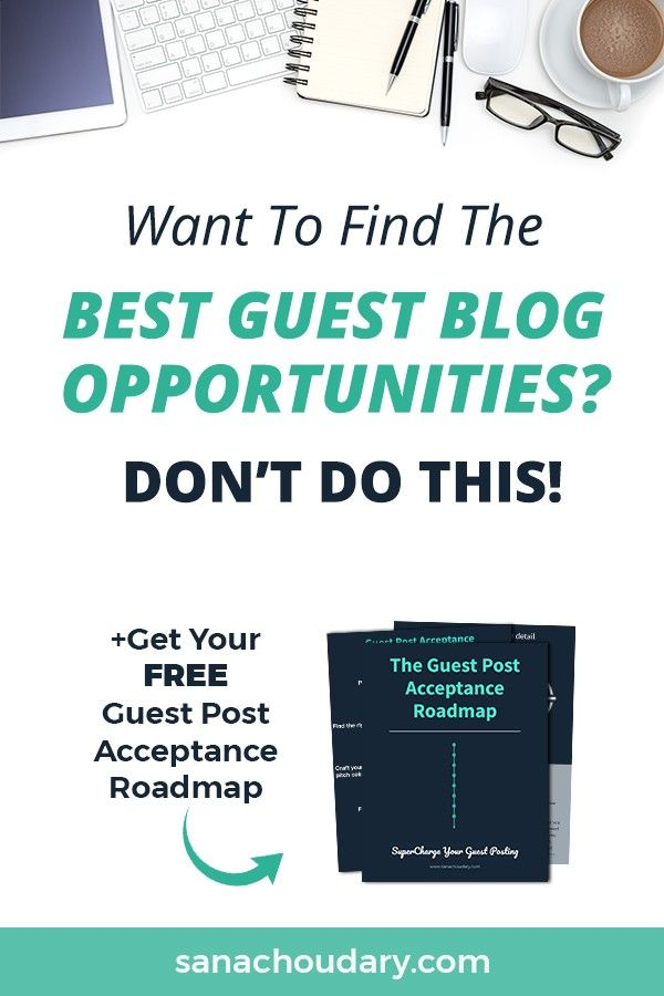 What NOT to do if you want to find the best guest blog