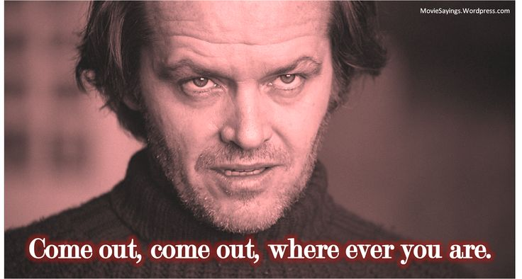 """""""All work and no play makes Jack a dull boy."""" The Shining, Jack Nicholson"""