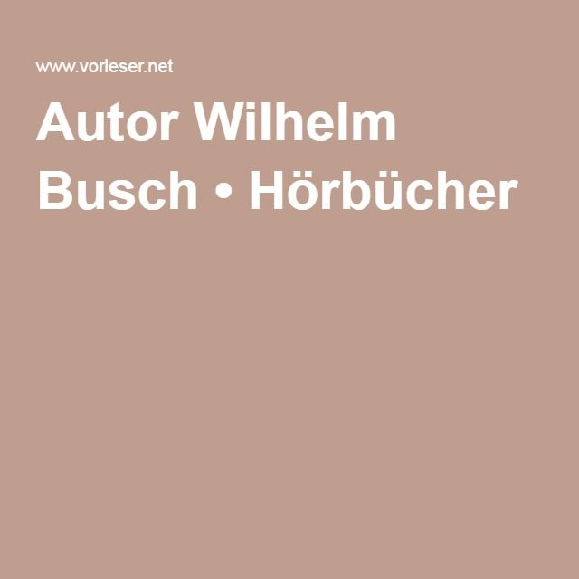 Autor Wilhelm Busch • Hörbücher