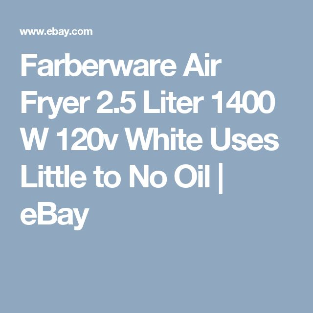 Farberware Air Fryer 2.5 Liter 1400 W 120v White Uses Little to No Oil | eBay