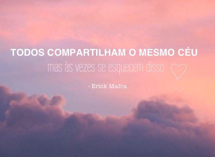 """""""Todos compartilham o mesmo céu, mas às vezes se esquecem disso."""" #erick #mafra #erickmafra #ogds #ogarotodosonho #novacultura #coexiste #céu #nuvem #amor #rosa"""