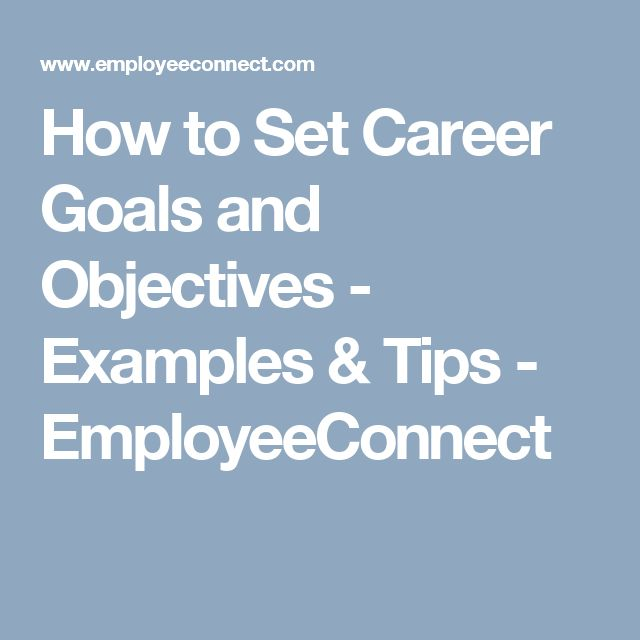 How to Set Career Goals and Objectives - Examples & Tips - EmployeeConnect