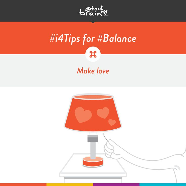 #i4tips for developing #Balance = make love. #i4Model http://www.aboutmybrain.com/i4tips