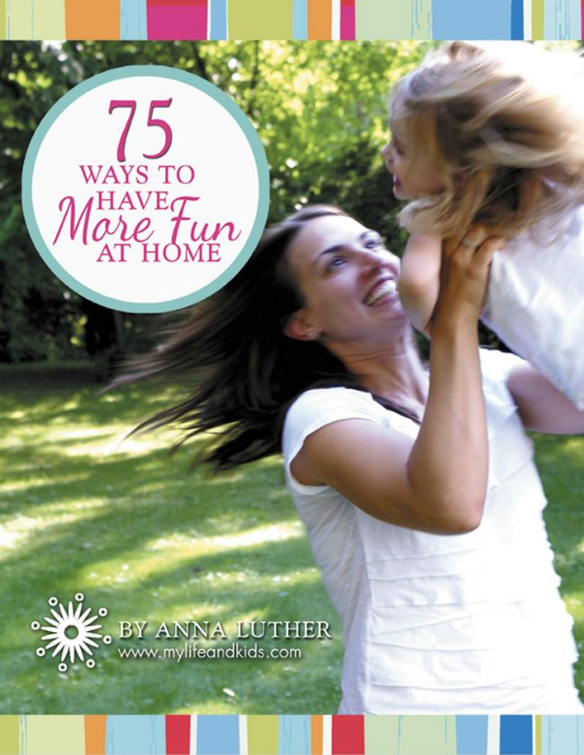 75 free ways to have more fun at home with kids. Love these great ideas!
