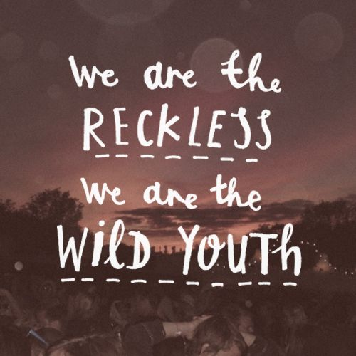 Daughter: Youth - 'We are the reckless, we are the wild youth.'