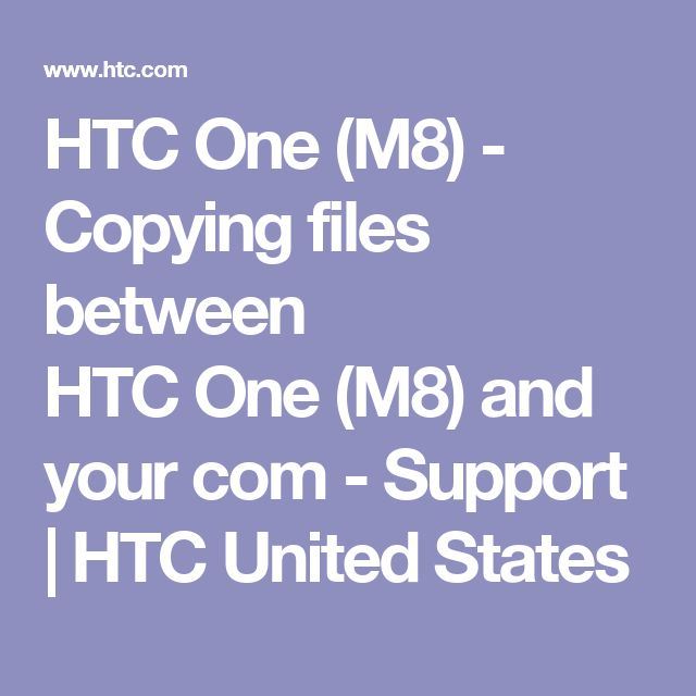 HTC One (M8) - Copying files between    HTCOne(M8) and your com - Support | HTC United States