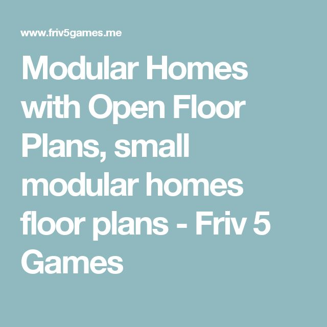 17 Best Ideas About Small Modular Homes On Pinterest