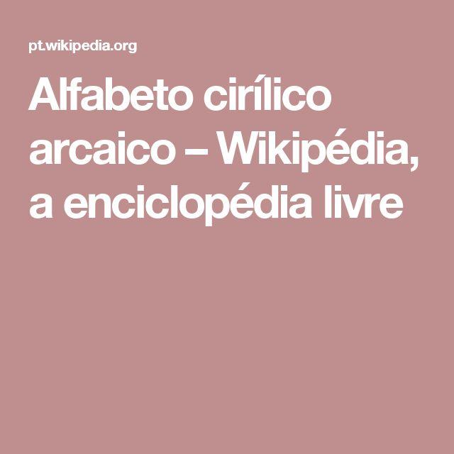 Alfabeto cirílico arcaico – Wikipédia, a enciclopédia livre