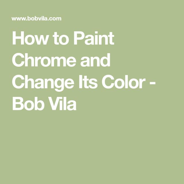 How to Paint Chrome and Change Its Color - Bob Vila
