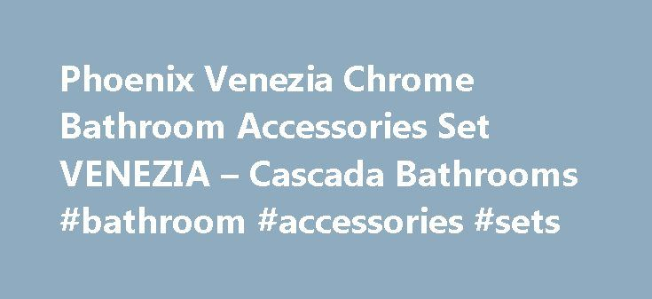 Phoenix Venezia Chrome Bathroom Accessories Set VENEZIA – Cascada Bathrooms #bathroom #accessories #sets http://bathroom.remmont.com/phoenix-venezia-chrome-bathroom-accessories-set-venezia-cascada-bathrooms-bathroom-accessories-sets/  #bathroom accessories chrome 10% OFF ON ALL TOILETS TODAY ONLY Phoenix Venezia Chrome Bathroom Accessories Set Phoenix Venezia Chrome Bathroom Accessories Set The Venezia Accessories Range by Phoenix Bathroom Accessories is stunning. The bathroom accessories…