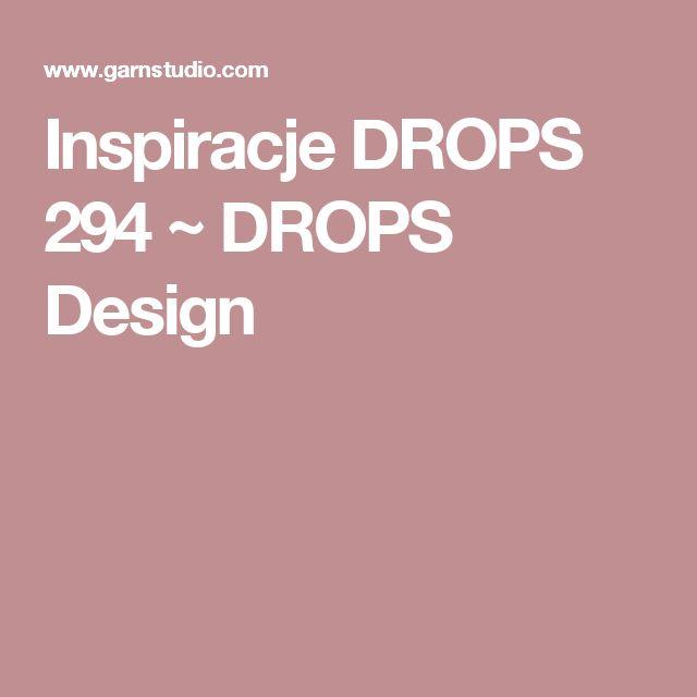 Inspiracje DROPS 294 ~ DROPS Design