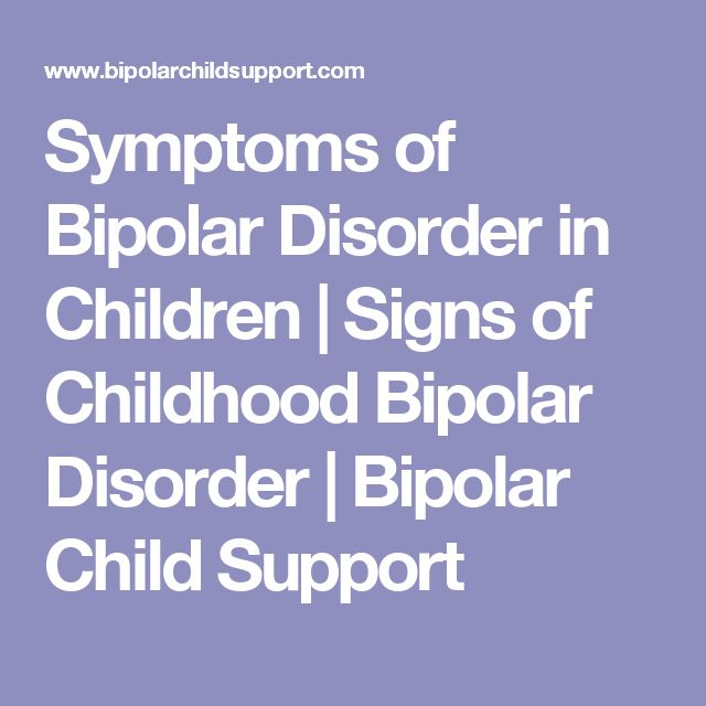 Symptoms of Bipolar Disorder in Children | Signs of Childhood Bipolar Disorder | Bipolar Child Support