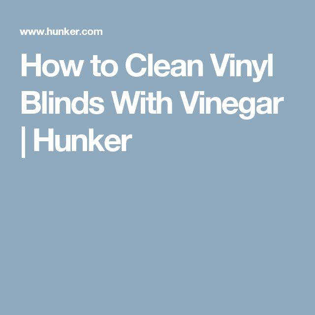 How to Clean Vinyl Blinds With Vinegar | Hunker