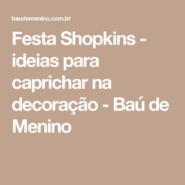 Festa Shopkins - ideias para caprichar na decoração - Baú de Menino