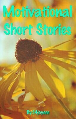 #wattpad #short-story Here are some short stories to help motivate and inspire you. They are important life lessons and highlight how to live a simple, joyful and fulfilling life. They are thought-provoking and talk about about the strength of the human spirit and true values that are worth pursuing.