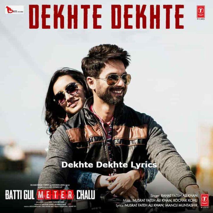 Dekhte Dekhte Lyrics In 2020 Rahat Fateh Ali Khan Songs Lyrics