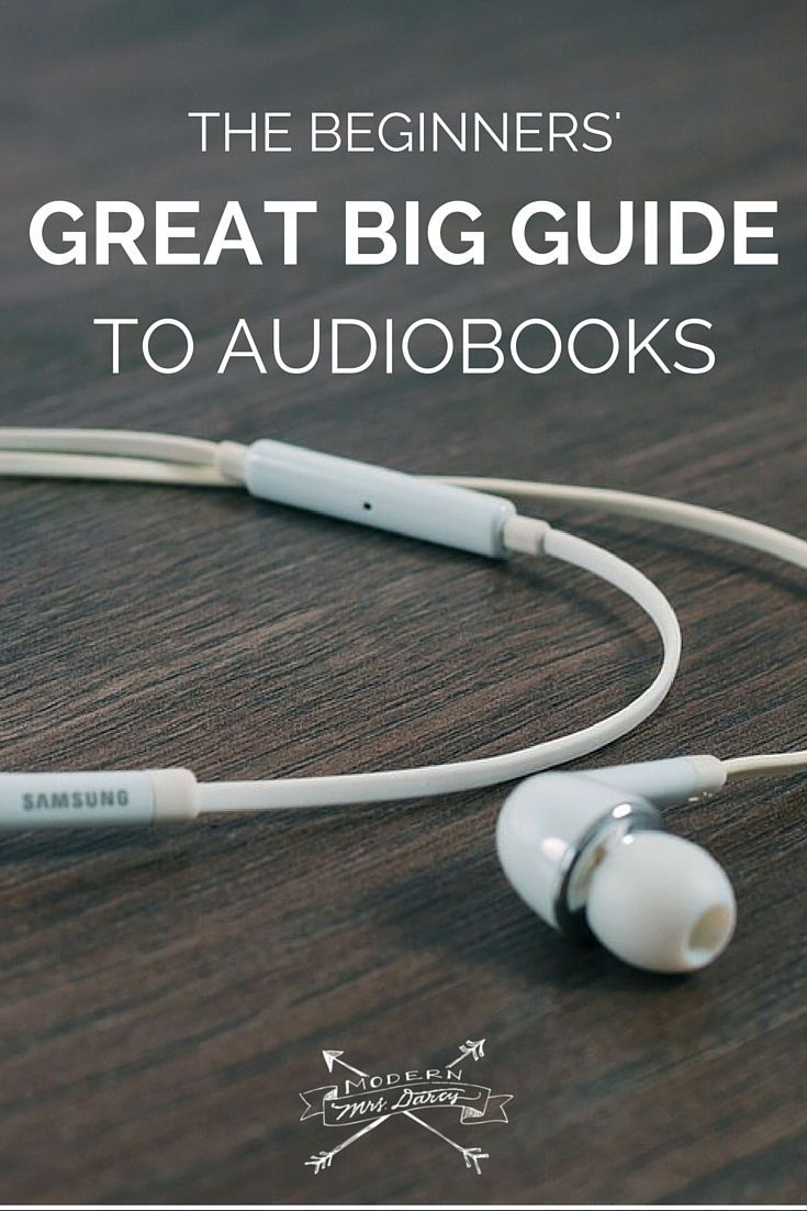 The Beginner S Great Big Guide To Audiobooks Modern Mrs Darcy Audiobooks Audio Books Kobo Books