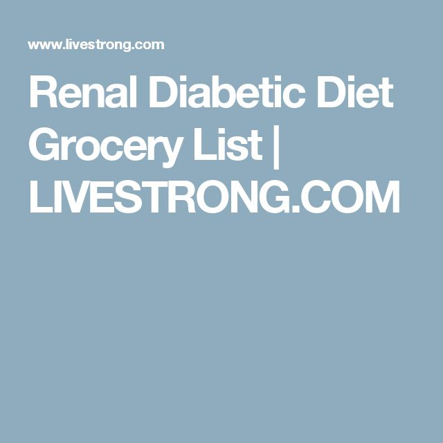 Renal Diabetic Diet Grocery List | LIVESTRONG.COM