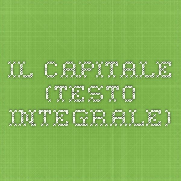 Il Capitale (testo integrale). Il primo libro  fu pubblicato nel 1867 , gli altri due uscirono a cura di Friedrich Engels rispettivamente nel 1885 e nel 1894, mentre il quarto libro venne pubblicato (1905-1910) da Karl Kautsky con il titolo di Teorie del plusvalore.