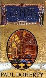 Paul Doherty: Murder Most Holy Review Another Brother Athelstan historical whodunit