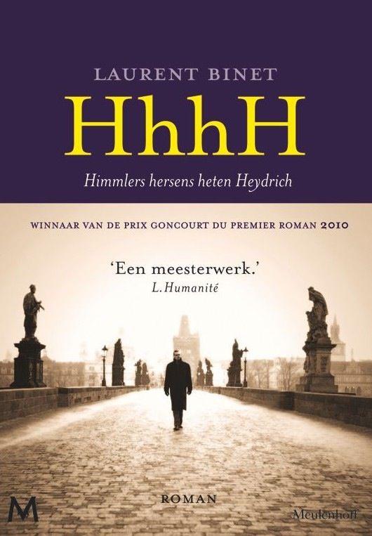 HhhH staat voor: Himmlers hersens heten Heydrich. Een geweldig boek dat heel gedetailleerd vertelt over de intriges en machtsverhoudingen in de eerste jaren van WOII in het algemeen en over de oorlog in Praag en omgeving in het bijzonder. Met als climax de aanslag op Heydrich door het verzet. Laurent Binet neemt de lezer mee terwijl hij het boek schrijft. Een hele bijzondere vorm.