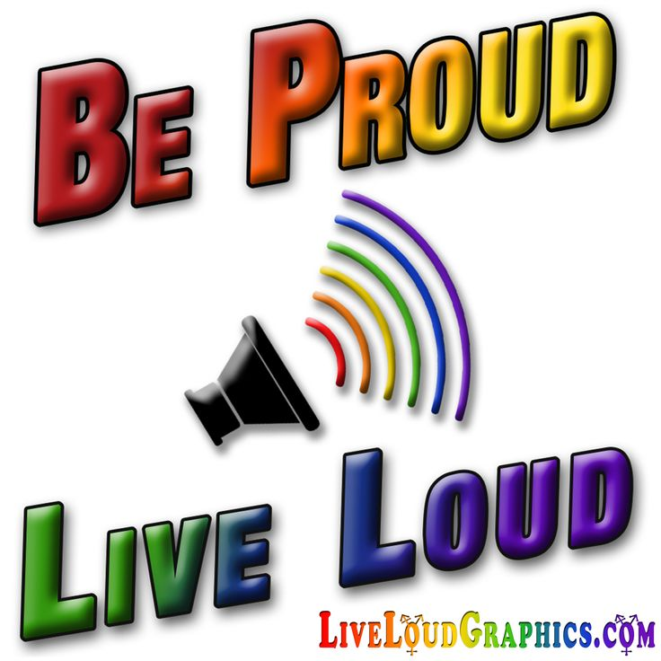 """LGBT Pride """"Be Proud Live Loud"""" Rainbow colored text with speaker and rainbow sound waves. #gaypride   #liveloudgraphics"""