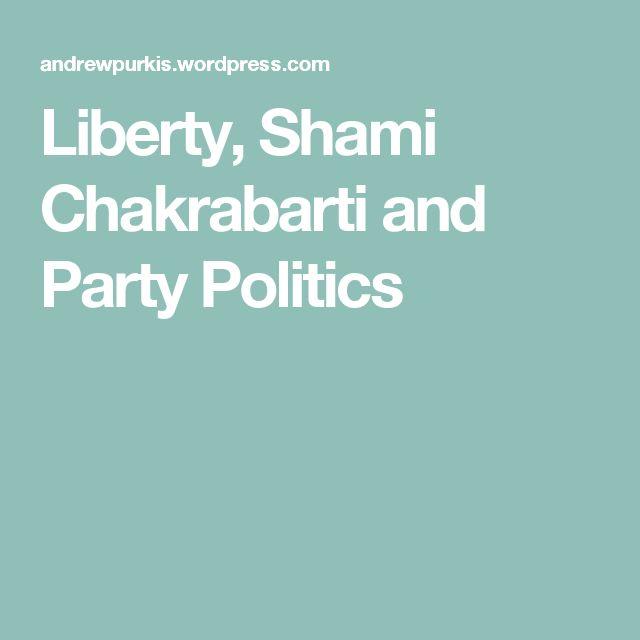 Liberty, Shami Chakrabarti and PartyPolitics