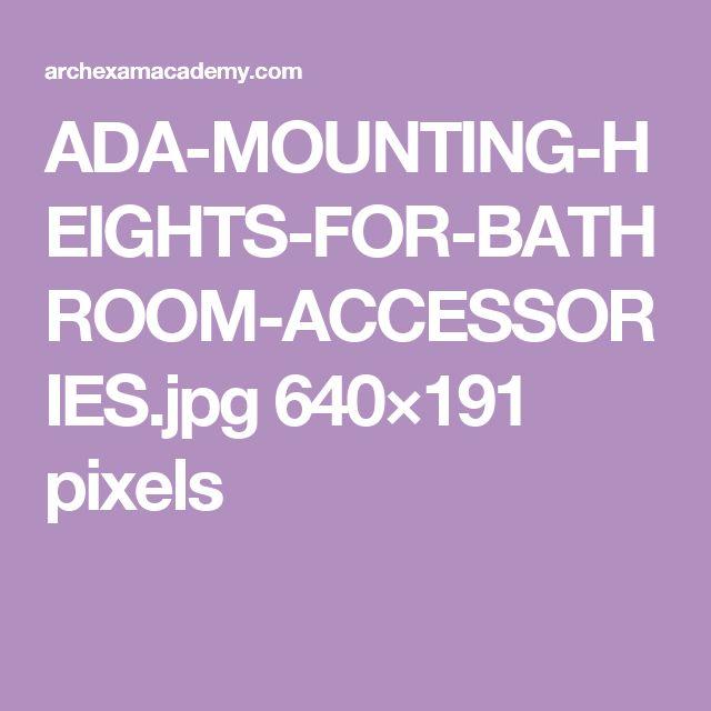 ADA-MOUNTING-HEIGHTS-FOR-BATHROOM-ACCESSORIES.jpg 640×191 pixels