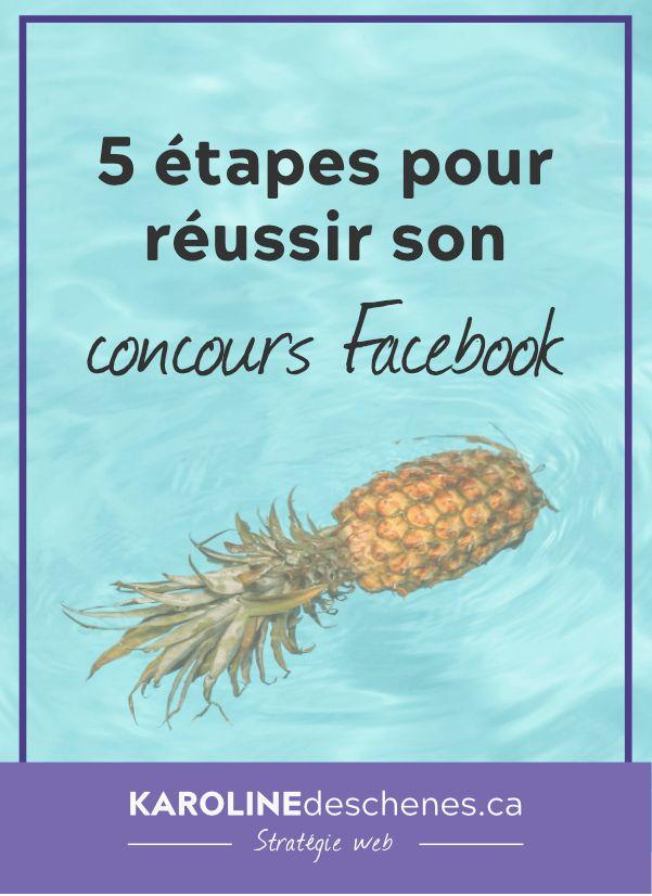 Les 5 grandes étapes pour réussir son concours Facebook! #Facebook #concours #contest #shareandlike