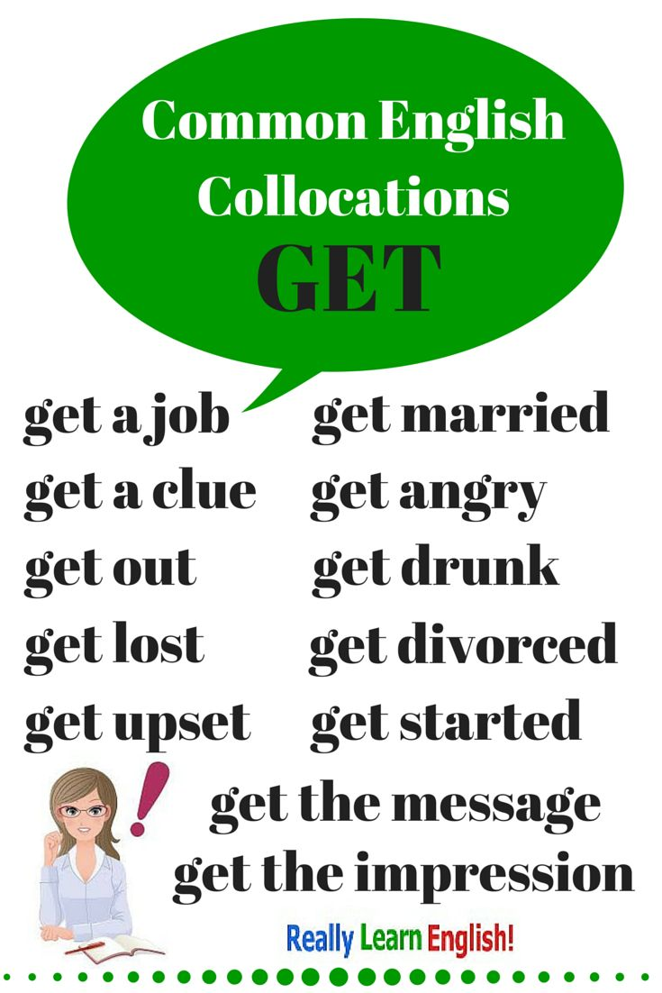 "Common English Collocations with ""get"" - To truly learn English, you must learn and understand common collocations. - Repinned by Chesapeake College Adult Ed. We offer free classes on the Eastern Shore of MD to help you earn your GED - H.S. Diploma or Learn English (ESL) . For GED classes contact Danielle Thomas 410-829-6043 dthomas@chesapeke.edu For ESL classes contact Karen Luceti - 410-443-1163 Kluceti@chesapeake.edu . www.chesapeake.edu"