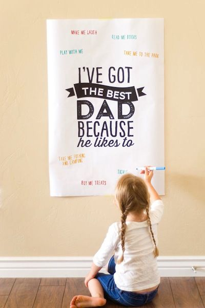 """(Confetti Sunshine free printable Father's Day poster)  I like the idea of this, but maybe """"I LOVE or I <3 My Dad Because he... or he likes to..."""" and transfer the kids' art to a t-shirt for Dad."""