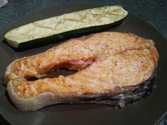 Foodie in Translation: Trancio di salmone al forno con zucchine
