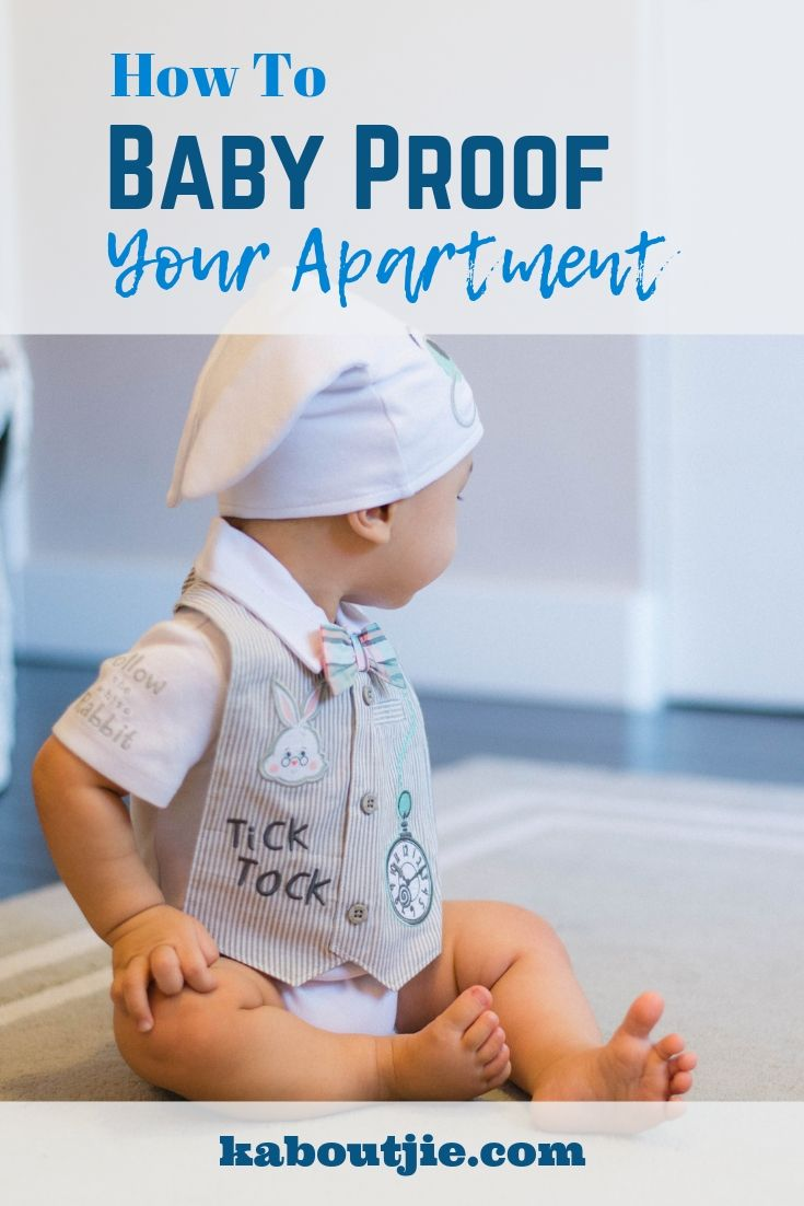 How To Baby Proof Your Apartment While You May Feel Can Wait For A Before Proofing It Is Best Get Done As Soon