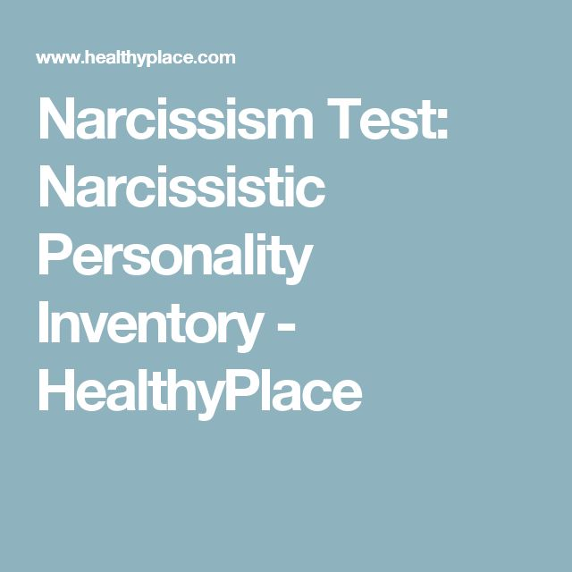 Narcissism Test: Narcissistic Personality Inventory - HealthyPlace