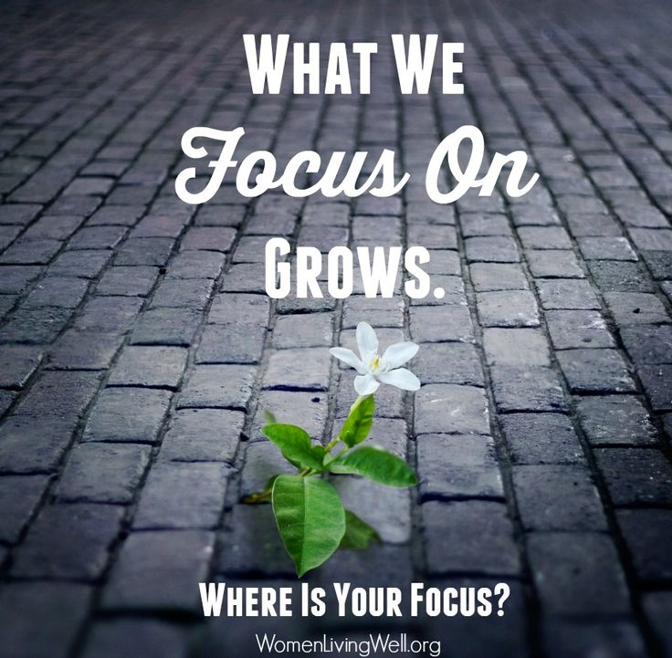 What we focus on grows - where is your focus?  Such a blessing. The part about thinking things over and over and the problem mushrooming is so true for me.